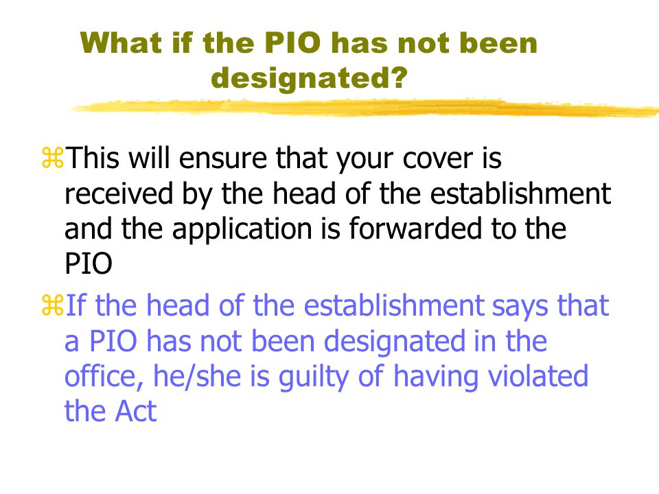 What if the PIO has not been designated.