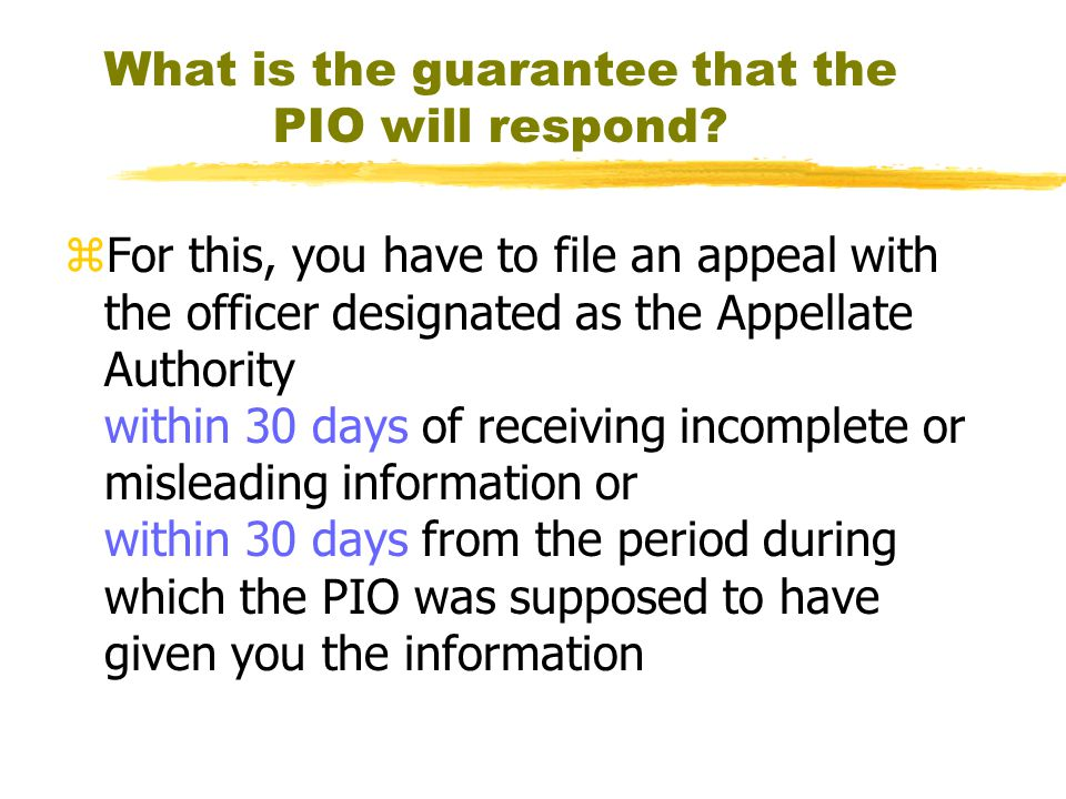 What is the guarantee that the PIO will respond.