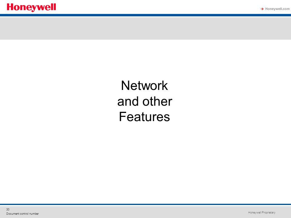Honeywell Proprietary Honeywell.com  30 Document control number Network and other Features