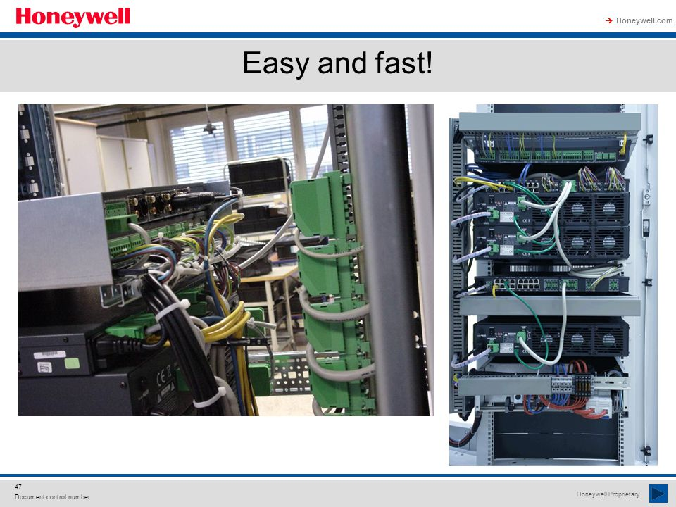 Honeywell Proprietary Honeywell.com  47 Document control number Easy and fast!