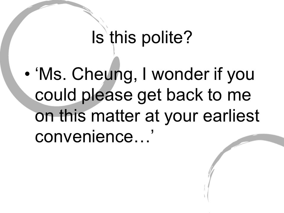Is this polite. 'Ms.