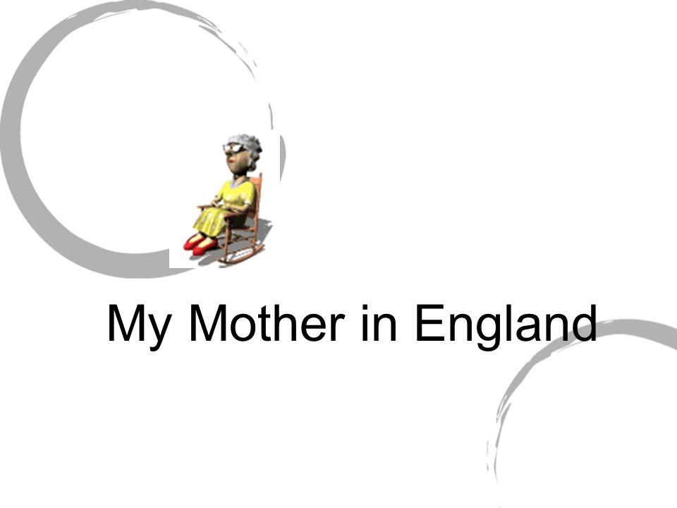 My Mother in England