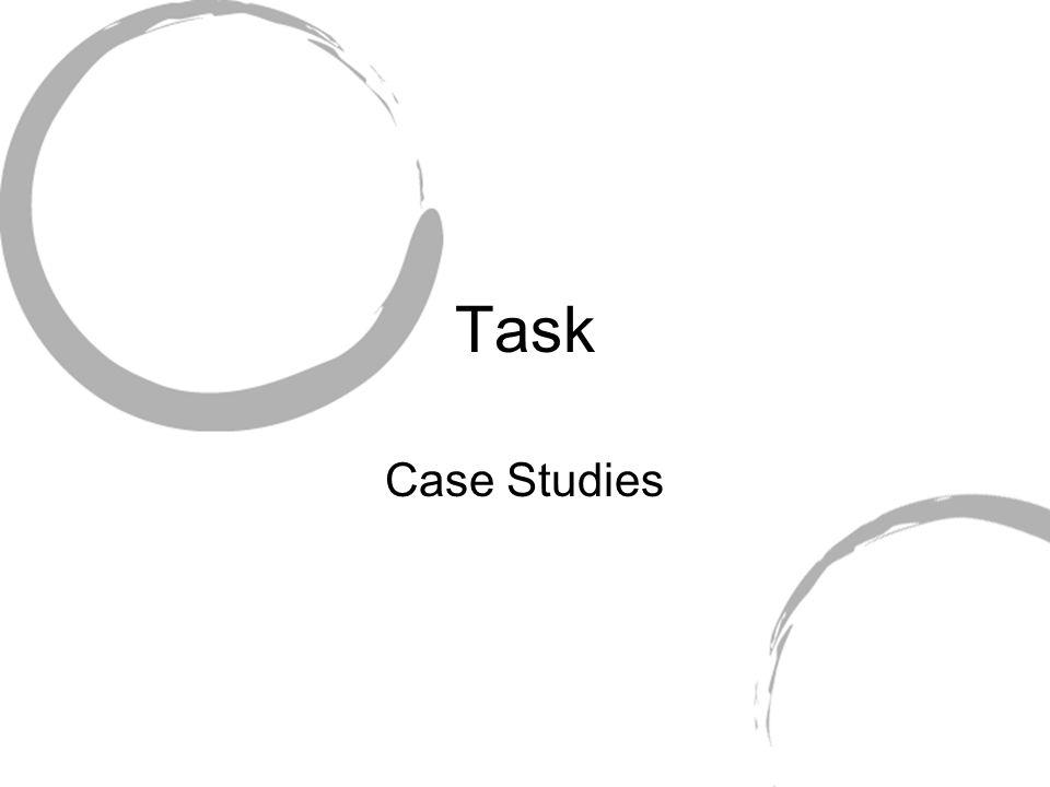 Task Case Studies