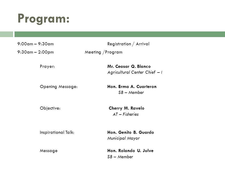 Program: 9:00am – 9:30am Registration / Arrival 9:30am – 2:00pm Meeting /Program Prayer: Mr.