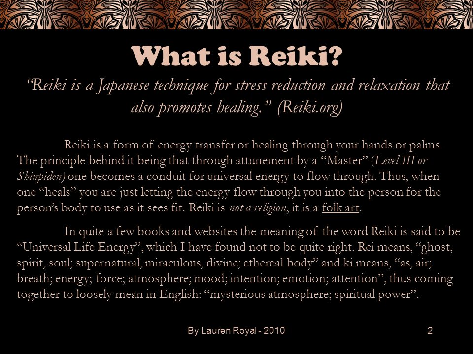 By Lauren Royal - 20103 History of Reiki The history of how Reiki came to be starts with its creator, Dr.