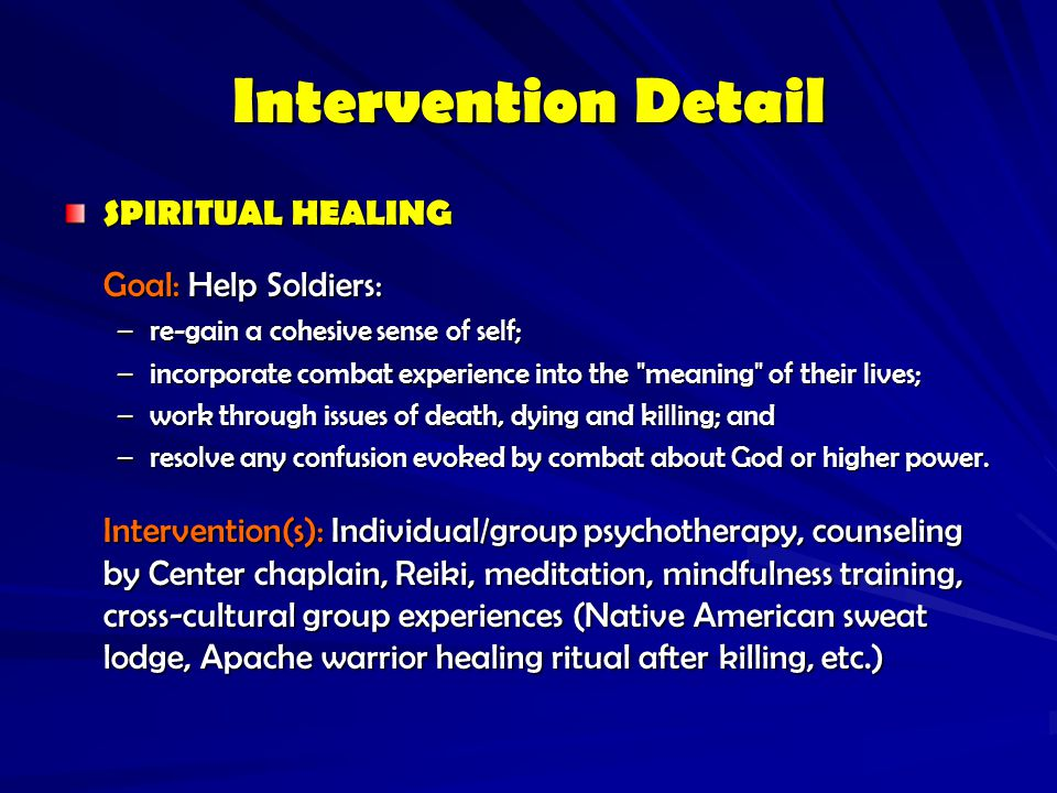 Intervention Detail RE-SOCIALIZATION /FAMILY REINTEGRATION Goal: Increase Soldier's tolerance for/ability to engage in social interaction with comrade