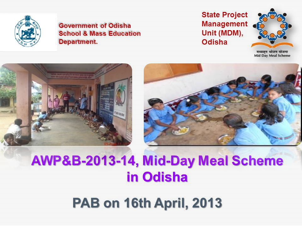 PAB on 16th April, 2013 Government of Odisha School & Mass Education Department.