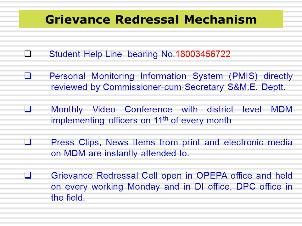 Grievance Redressal Mechanism  Student Help Line bearing No.18003456722  Personal Monitoring Information System (PMIS) directly reviewed by Commissioner-cum-Secretary S&M.E.