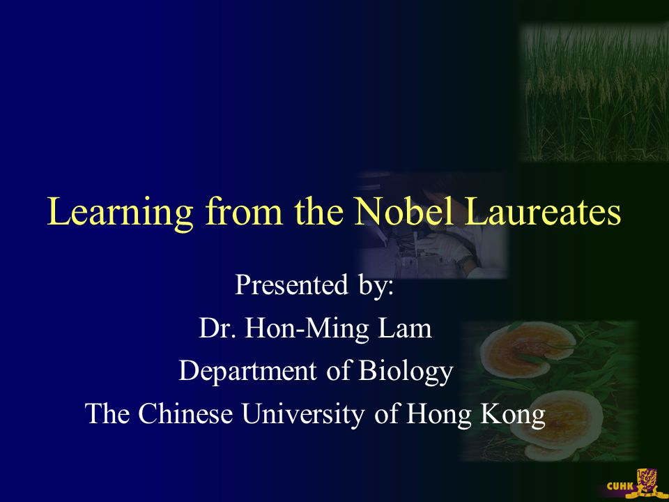 Learning from the Nobel Laureates Presented by: Dr.