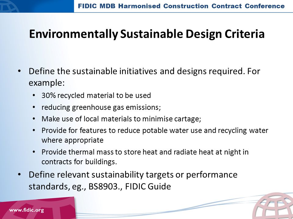 Environmentally Sustainable Design Criteria Define the sustainable initiatives and designs required.