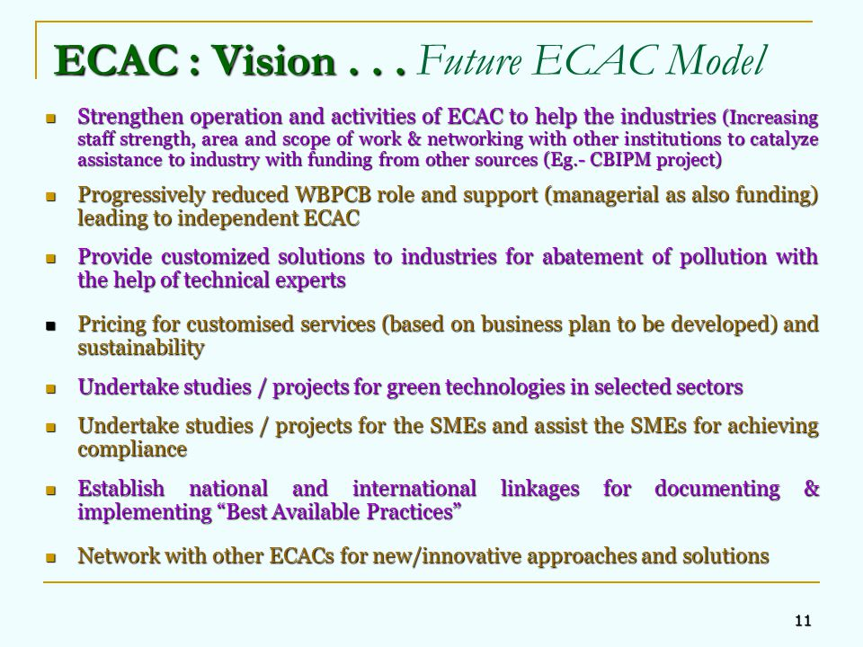 11 ECAC : Vision... ECAC : Vision... Future ECAC Model Strengthen operation and activities of ECAC to help the industries (Increasing staff strength,