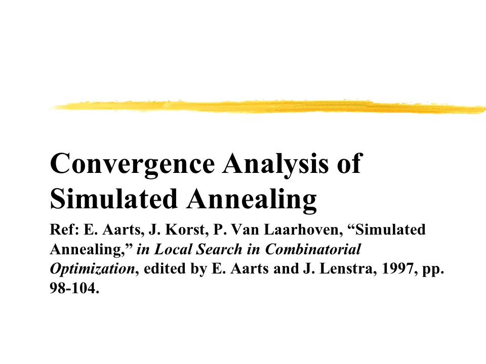 Convergence Analysis of Simulated Annealing Ref: E.