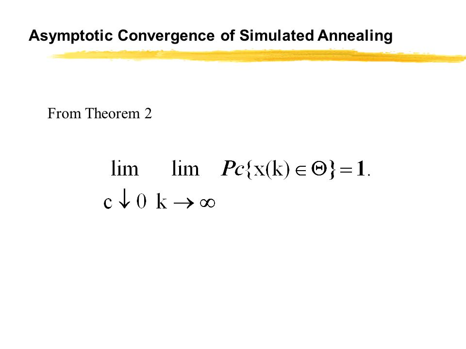 Asymptotic Convergence of Simulated Annealing From Theorem 2