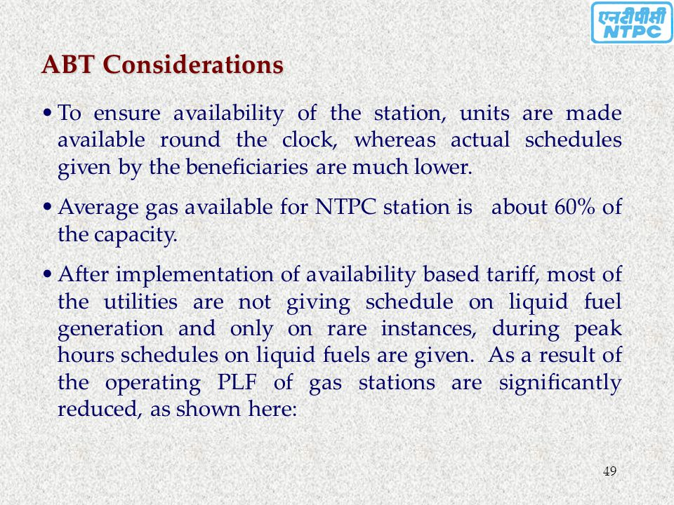 49 To ensure availability of the station, units are made available round the clock, whereas actual schedules given by the beneficiaries are much lower