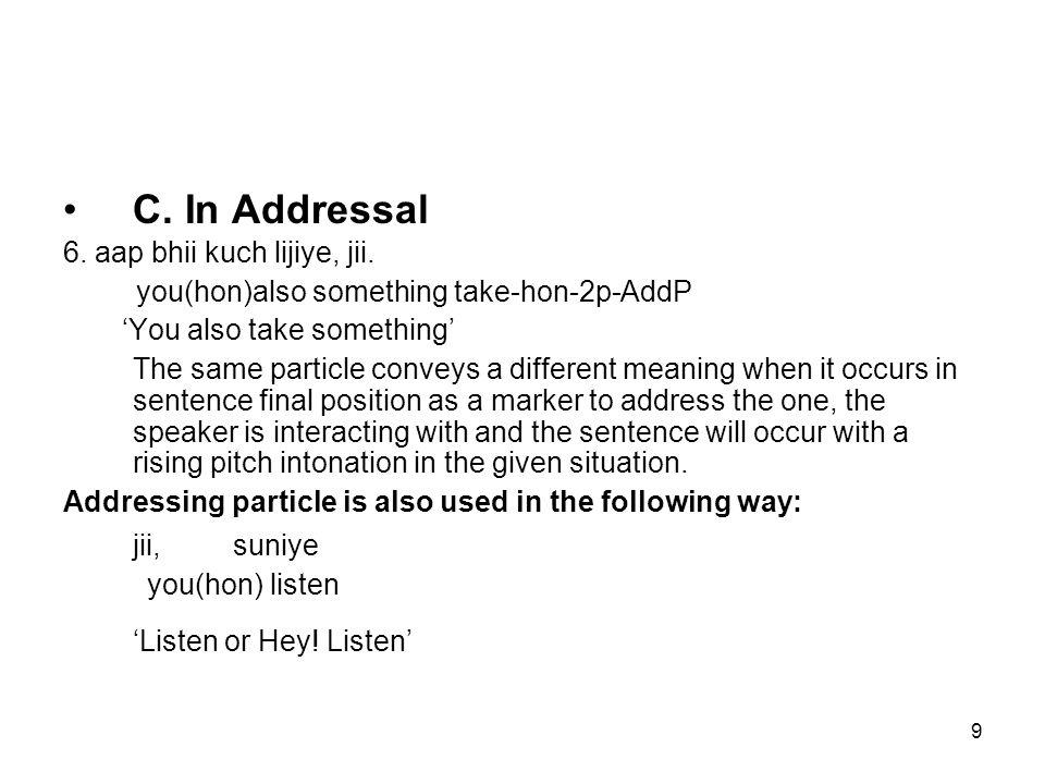 9 C. In Addressal 6. aap bhii kuch lijiye, jii.