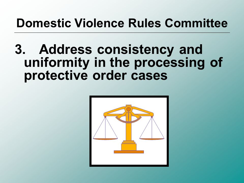 2. Address pro se litigants' need to have protective order rules that are understandable and simplified Domestic Violence Rules Committee