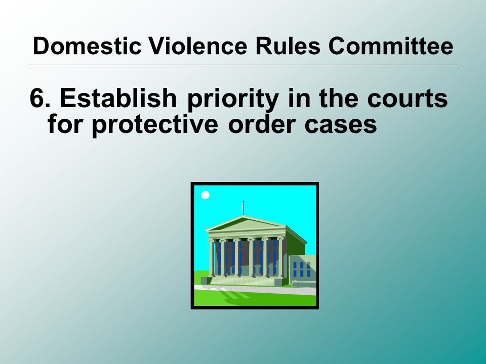 5.Revise the Domestic Violence Benchbook to include only scripts and judicial information on protective order procedures; utilize the remaining valuable resource information currently included in the DV Benchbook to create a Domestic Violence Resource Book for public distribution Domestic Violence Rules Committee