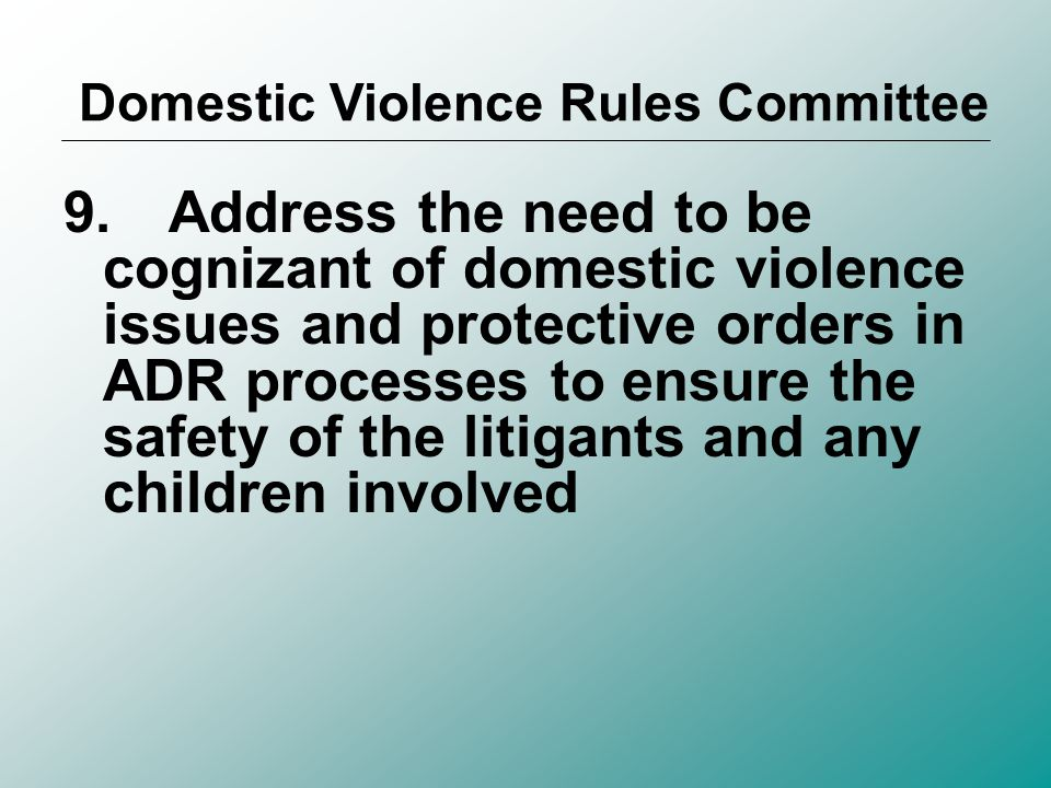 8.Relax the rules of evidence standards for protective order cases Domestic Violence Rules Committee Rules of Evidence