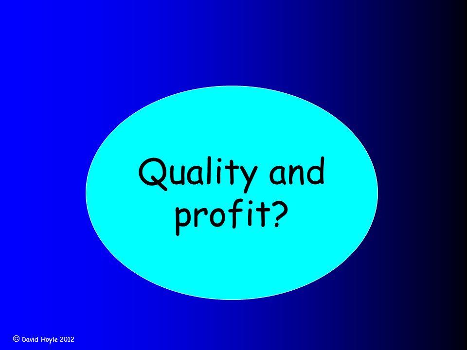  David Hoyle 2012 Quality and profit?