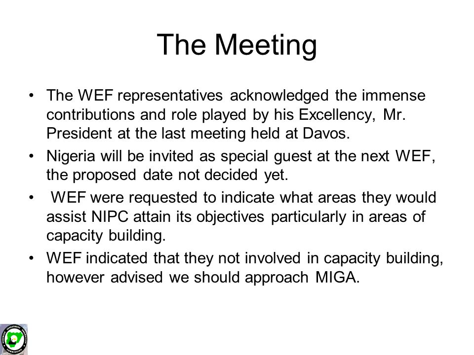 The Meeting The WEF representatives acknowledged the immense contributions and role played by his Excellency, Mr. President at the last meeting held a