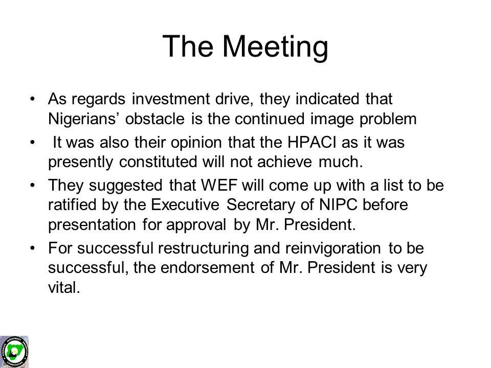 The Meeting As regards investment drive, they indicated that Nigerians' obstacle is the continued image problem It was also their opinion that the HPA