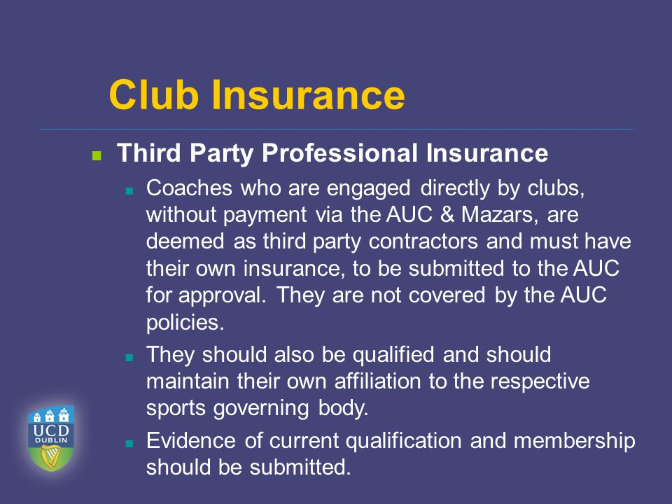 Third Party Professional Insurance Coaches who are engaged directly by clubs, without payment via the AUC & Mazars, are deemed as third party contract