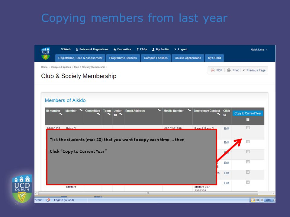 "Copying members from last year 26 Tick the students (max 20) that you want to copy each time... then Click ""Copy to Current Year"""