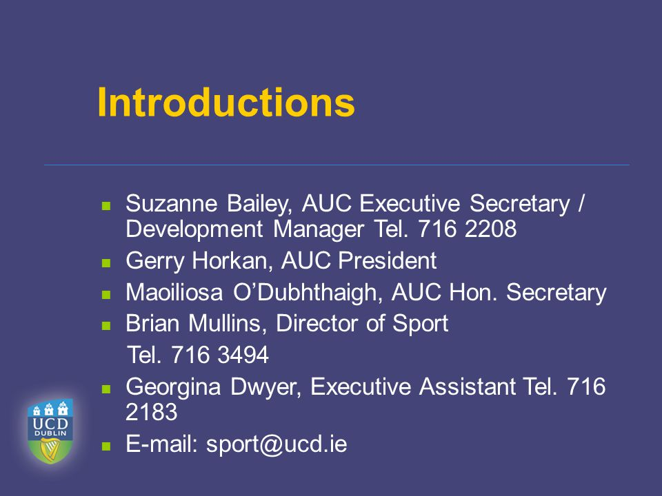 Introductions Suzanne Bailey, AUC Executive Secretary / Development Manager Tel.