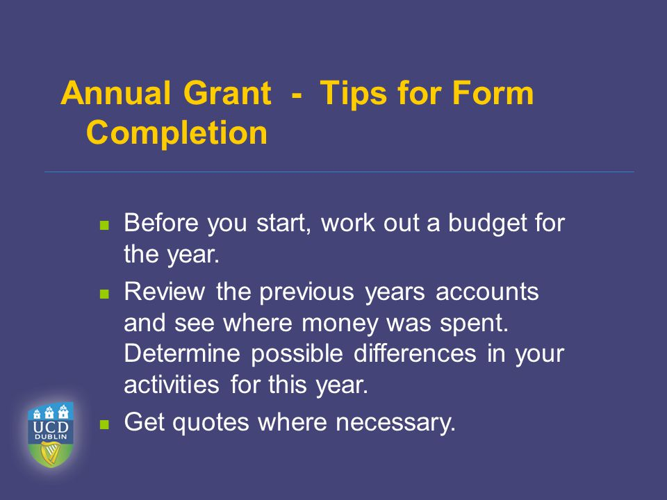 Annual Grant - Tips for Form Completion Before you start, work out a budget for the year.