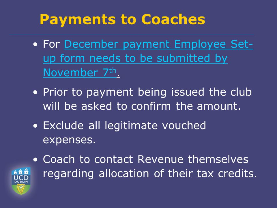 Payments to Coaches For December payment Employee Set- up form needs to be submitted by November 7 th.