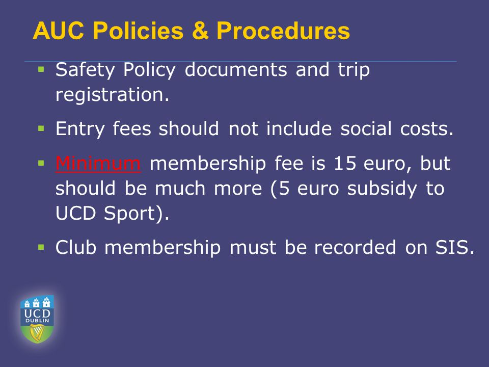 AUC Policies & Procedures  Safety Policy documents and trip registration.