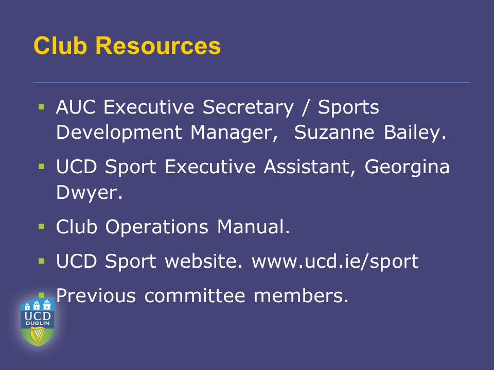 Club Resources  AUC Executive Secretary / Sports Development Manager, Suzanne Bailey.