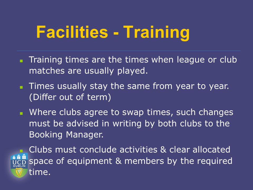 Facilities - Training Training times are the times when league or club matches are usually played. Times usually stay the same from year to year. (Dif