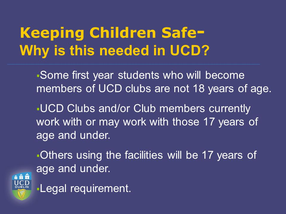 Keeping Children Safe - Why is this needed in UCD.