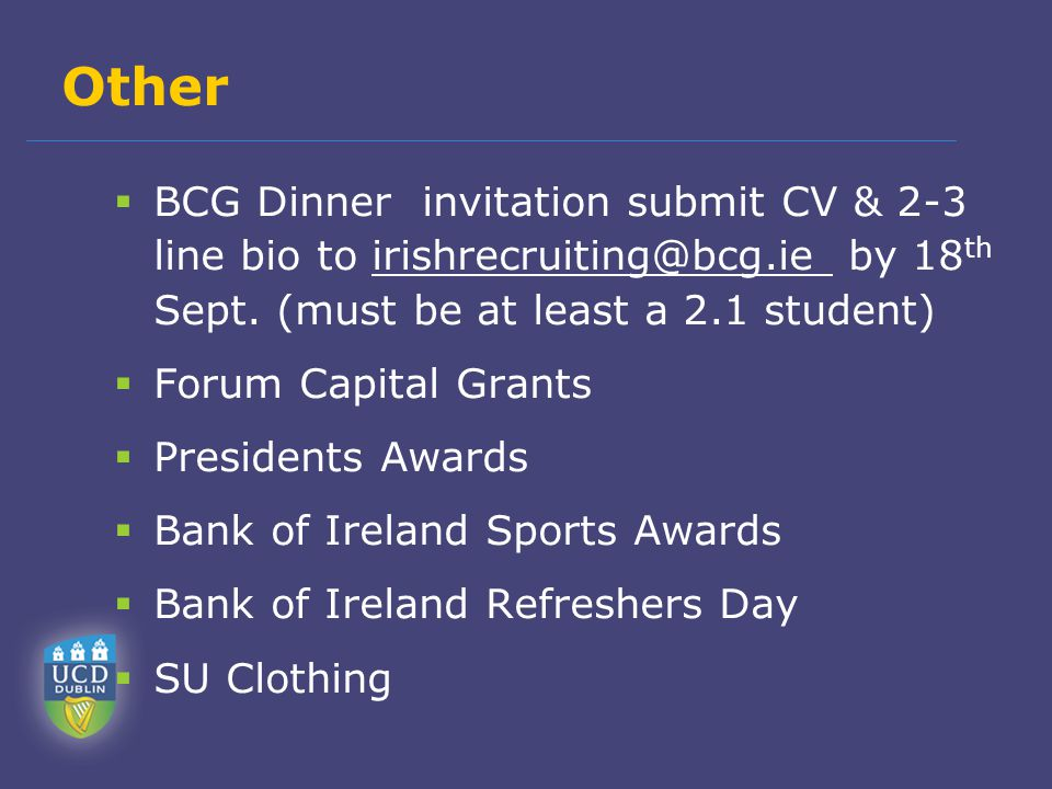 Other  BCG Dinner invitation submit CV & 2-3 line bio to irishrecruiting@bcg.ie by 18 th Sept.
