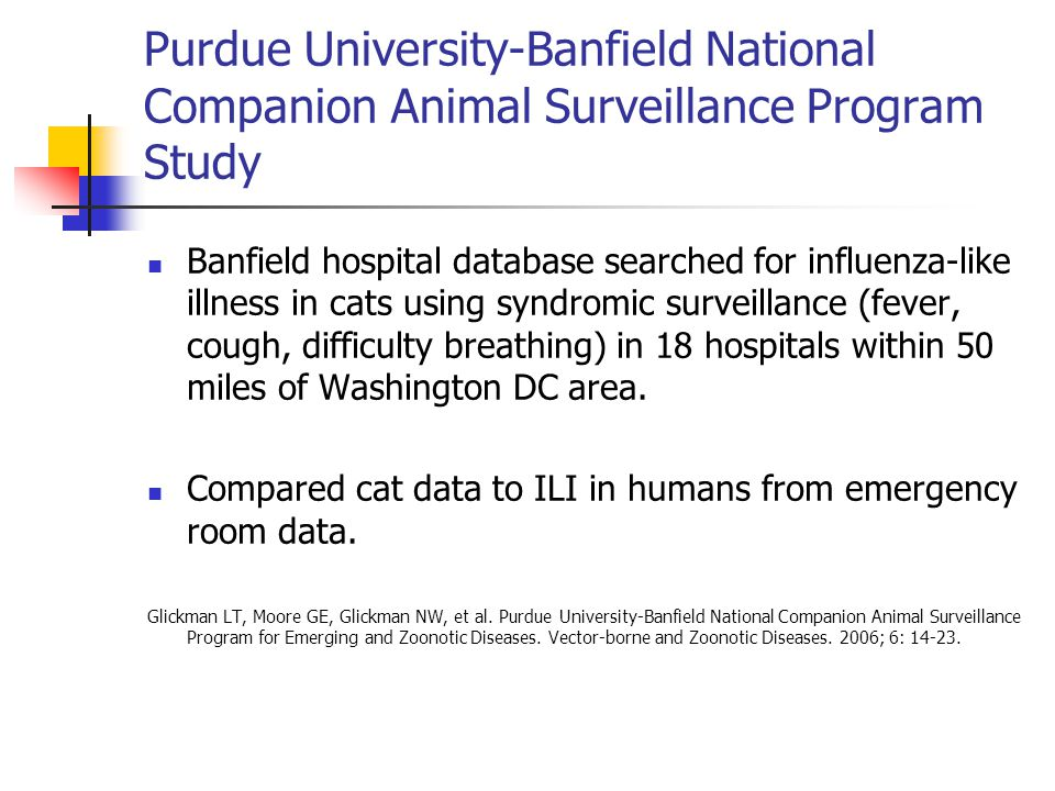 Purdue University-Banfield National Companion Animal Surveillance Program Study Banfield hospital database searched for influenza-like illness in cats using syndromic surveillance (fever, cough, difficulty breathing) in 18 hospitals within 50 miles of Washington DC area.