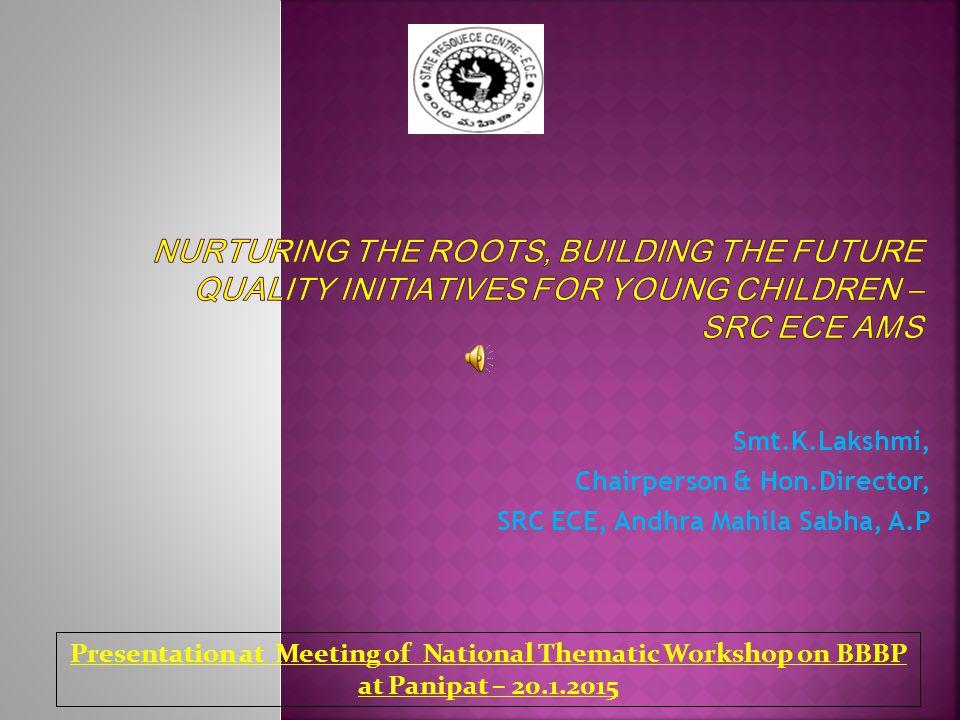 Smt.K.Lakshmi, Chairperson & Hon.Director, SRC ECE, Andhra Mahila Sabha, A.P Presentation at Meeting of National Thematic Workshop on BBBP at Panipat