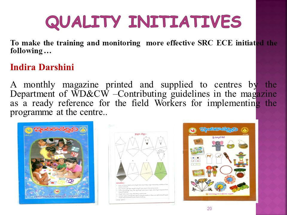 To make the training and monitoring more effective SRC ECE initiated the following … Indira Darshini A monthly magazine printed and supplied to centre