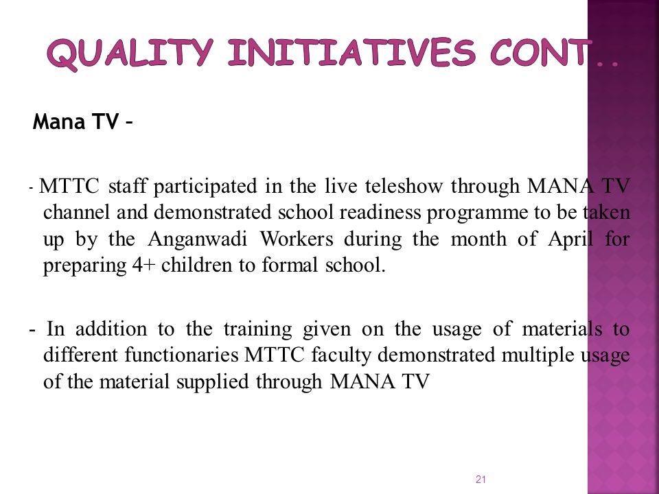 Mana TV – - MTTC staff participated in the live teleshow through MANA TV channel and demonstrated school readiness programme to be taken up by the Ang
