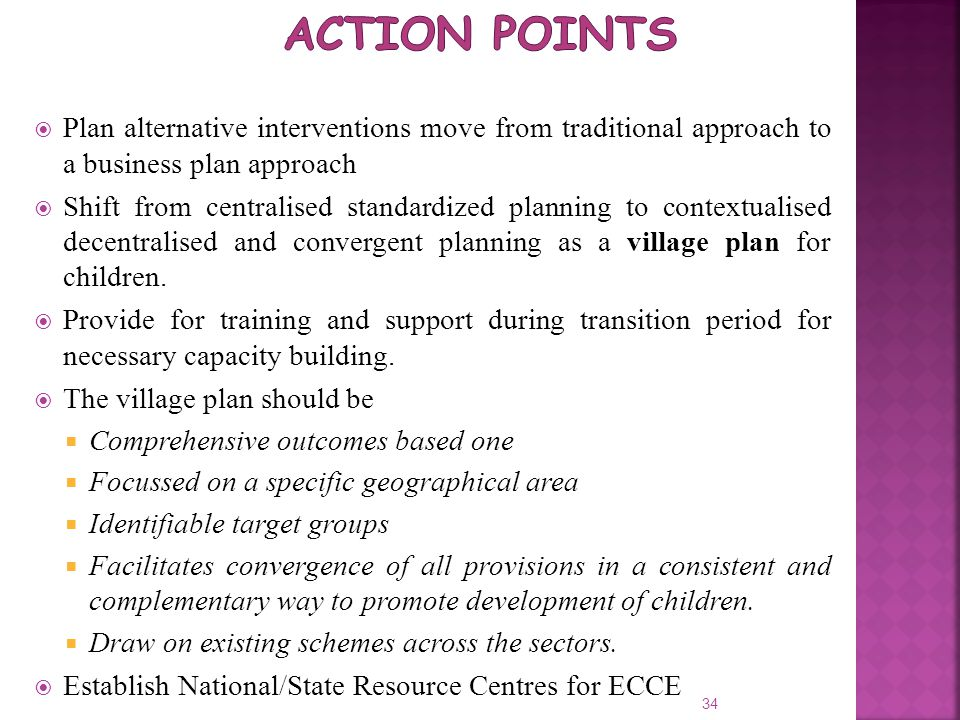  Plan alternative interventions move from traditional approach to a business plan approach  Shift from centralised standardized planning to contextu