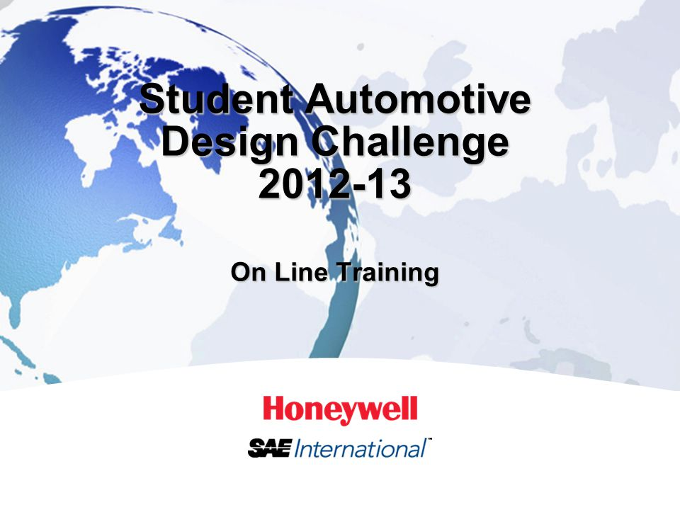 1HONEYWELL - CONFIDENTIAL Student Automotive Design Challenge 2012-13 On Line Training