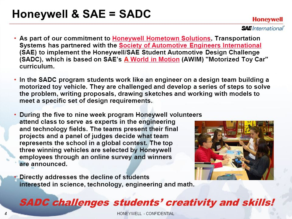 4HONEYWELL - CONFIDENTIAL Honeywell & SAE = SADC As part of our commitment to Honeywell Hometown Solutions, Transportation Systems has partnered with