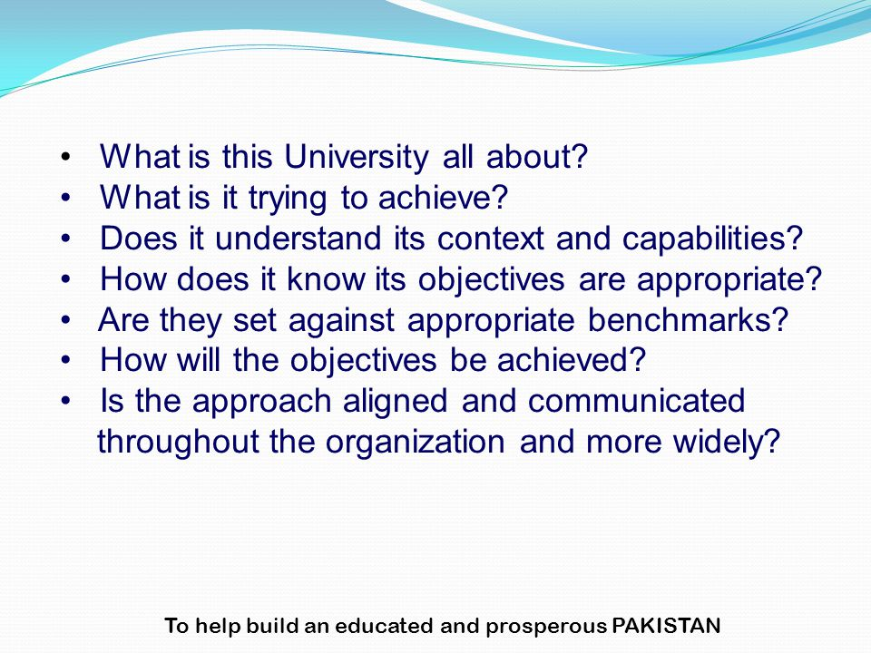 What is this University all about? What is it trying to achieve? Does it understand its context and capabilities? How does it know its objectives are