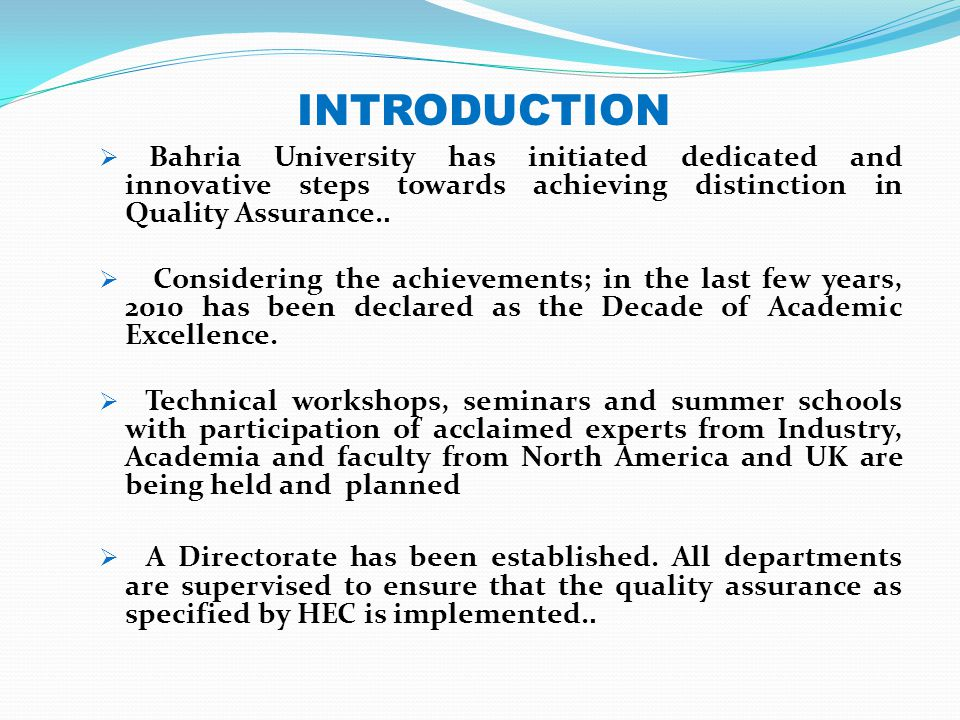  Bahria University has initiated dedicated and innovative steps towards achieving distinction in Quality Assurance..