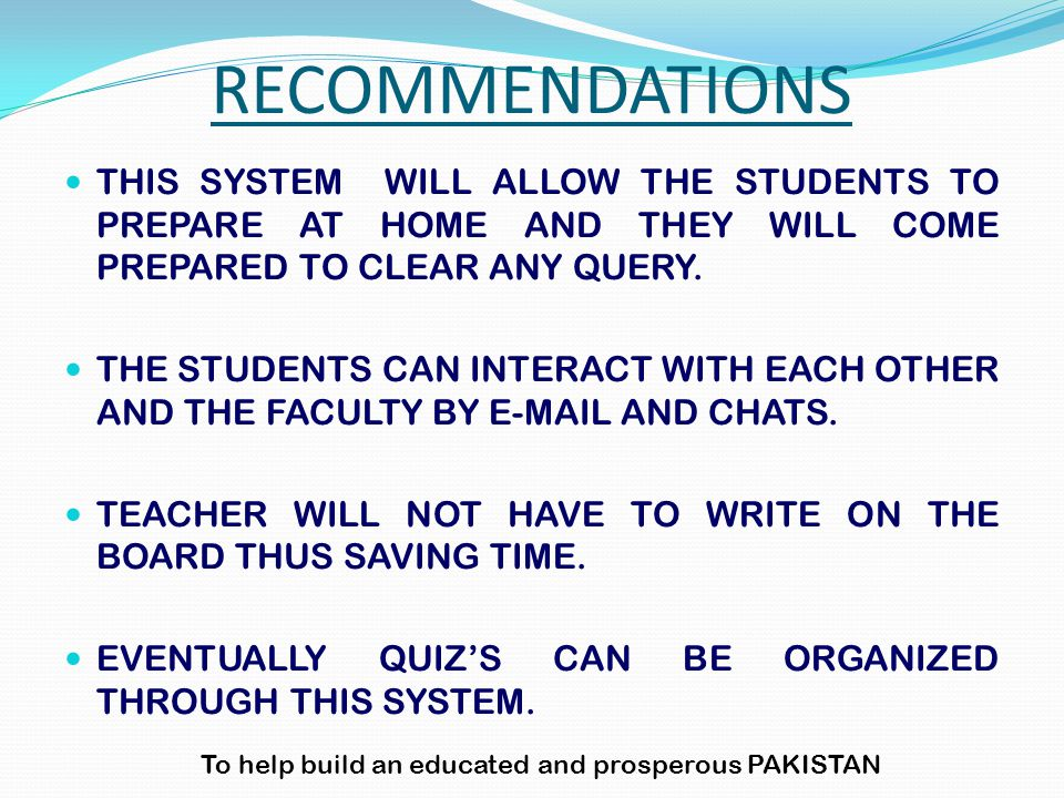 THIS SYSTEM WILL ALLOW THE STUDENTS TO PREPARE AT HOME AND THEY WILL COME PREPARED TO CLEAR ANY QUERY. THE STUDENTS CAN INTERACT WITH EACH OTHER AND T