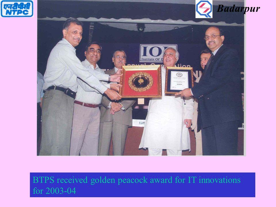 BTPS received golden peacock award for IT innovations for 2003-04 Badarpur