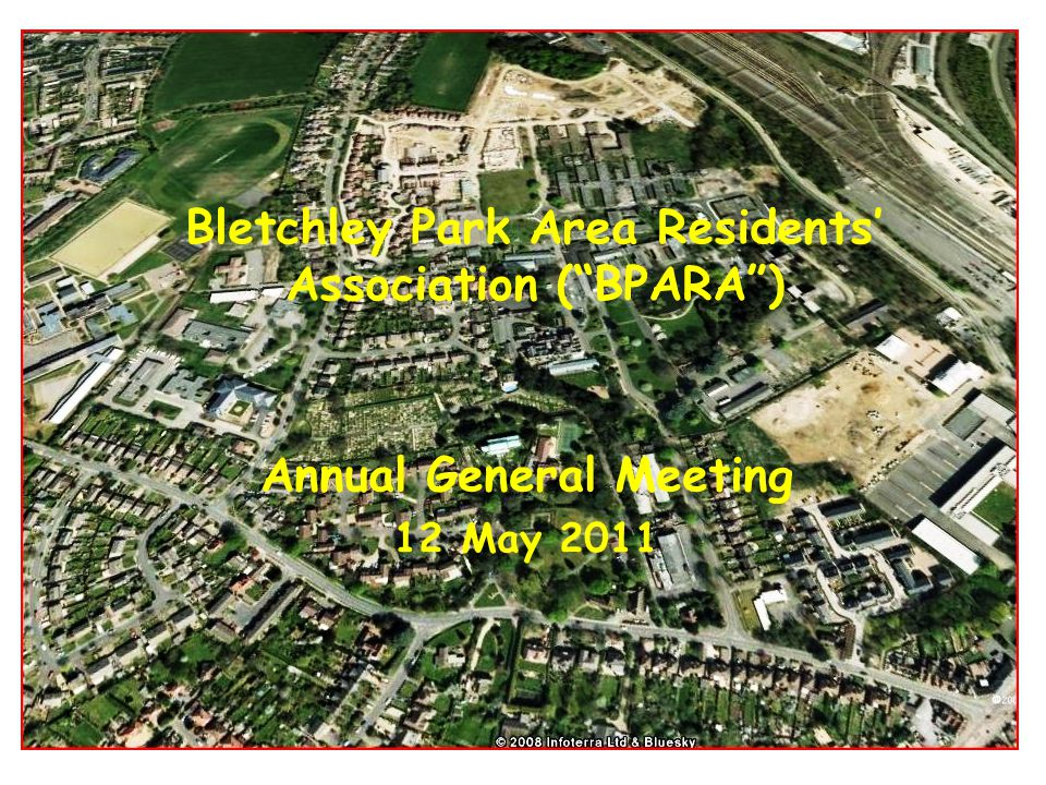 Bletchley Park Area Residents' Association ( BPARA ) Annual General Meeting 12 May 2011