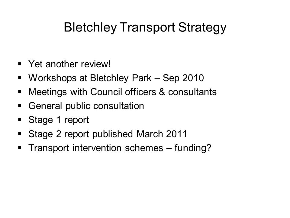Bletchley Transport Strategy  Yet another review.