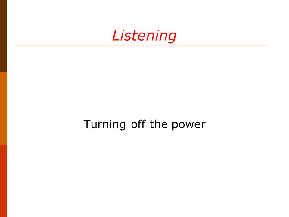 Listening Turning off the power