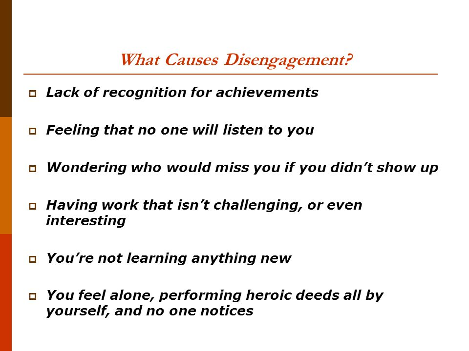 What Causes Disengagement.